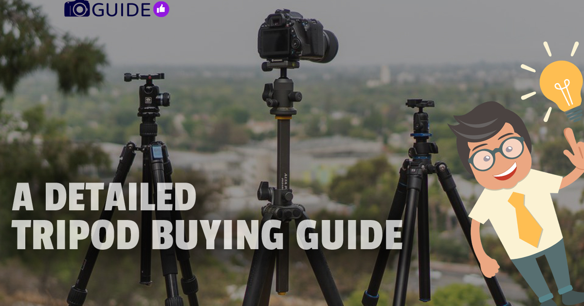 A Perfect Tripod Buying Guide You are Looking in 2019 [EASY]